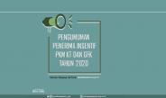 Pengumuman Penerima Insentif PKM KT dan PKM GFK Tahun 2020