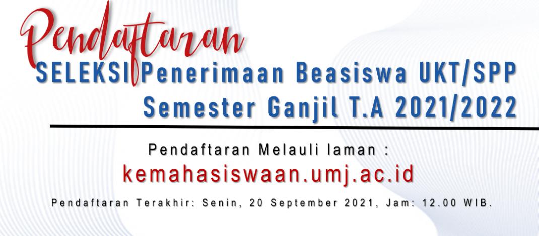 Pendaftaran Seleksi Penerima Beasiswa UKT/SPP Semester Ganjil T.A 2021/2022.